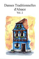 - Danses traditionnelles d'Alsace vol. 2